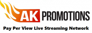 SEE LIVE STREAMING EVENTS PRESENTED By THE AK PROMOTIONS NETWORK! @ Carolina's USA